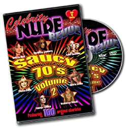 Celebrity Nude Revue, The Saucy 70's Volume 2