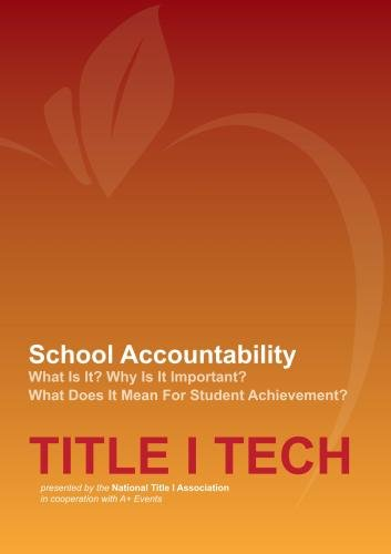 Accountability - What Is It? Why Is It Important? What Does It Mean For Student Achievement?
