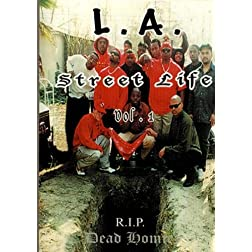 L.A. Street Life vol.1 R.I.P Dead Homiez