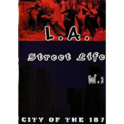 L.A. Street Life vol.2 City of the 187