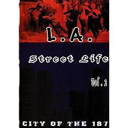 L.A. Street Life vol.2 City of the 187