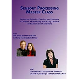 Sensory Processing Master Class with Drs. Brock and Fernette Eide and Lindsey Biel MA OTR/L