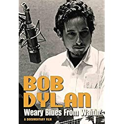 Bob Dylan: Weary Blues for Waitin'
