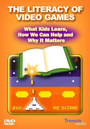 The Literacy of Video Games: What Kids Learn, How We Can Help and Why It Matters