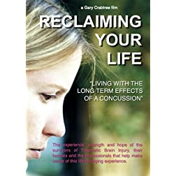 Reclaiming Your Life &quot;living with the long term effects of a concussion&quot;