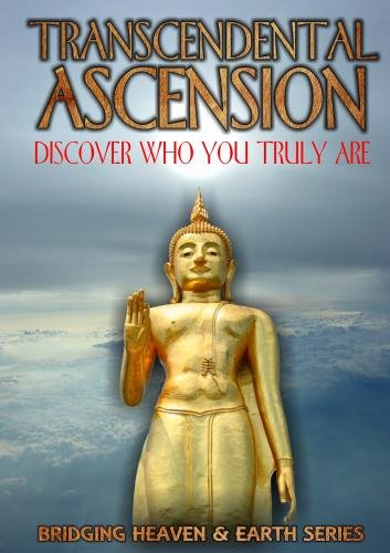 Transcendental Ascension: Discover Who You Truly Are