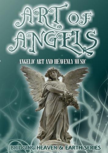 The Art of Angels: Angelic Art and Heavenly Music