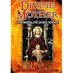 Divine Mother: Empowering the Sacred Feminine