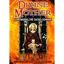 Divine Mother: Empowering the Sacred Feminine