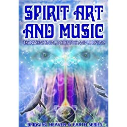 Spirit, Art and Music: Transcendental, Meditative and Uplifting