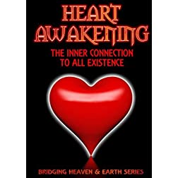 Heart Awakening: The Inner Connection to All Existence