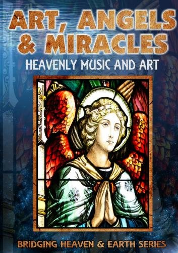 Art, Angels and Miracles: Heavenly Music and Art