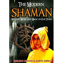 The Modern Shaman: Healing, Music and Magic in Our Times