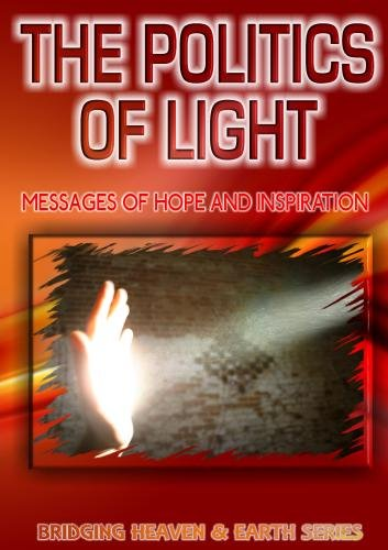 The Politics of Light: Messages of Hope and Inspiration