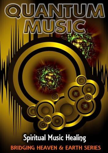 Quantum Music: Spiritual Music Healing