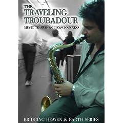 The Traveling Troubadour: Music to Awaken Consciousness