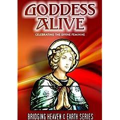 Goddess Alive: Celebrating the Divine Feminine