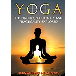 Yoga: The History, Spirituality and Practicality Explored