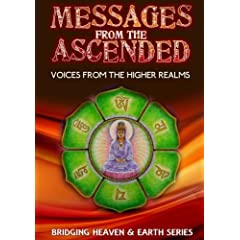 Messages from the Ascended: Voices From the Higher Realms