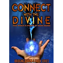 Connect With the Divine: That Which is Known by Many Names