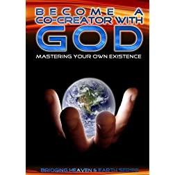 Become a Co-Creator With God: Managing Your Own Existence