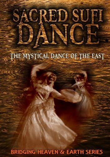 Sacred Sufi Dance: The Mystical Dance of the East