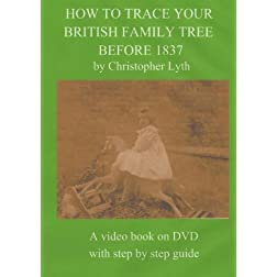 How To Trace Your British Family Tree BEFORE 1837. NTSC DVD. ALL REGIONS.