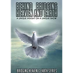 Behind Bridging Heaven and Earth: A Unique Insight on a Unique Show
