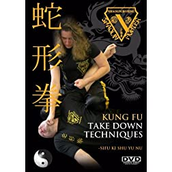 Kung Fu Practical Techniques Take Downs & Controls: Training & Instruction in Chinese Martial Arts ( instructional DVD )
