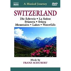 A Musical Journey: Switzerland - Die Schwiez / La Suisse / Svizzera / Svizra / Mountains / Lakes / Waterfalls