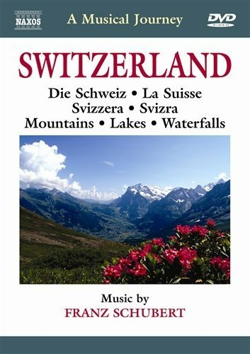 A Musical Journey: Switzerland - Die Schwiez / La Suisse / Svizzera / Svizra / Mountains / Lakes / Waterfalls