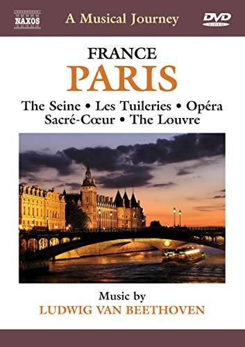 A Musical Journey: Paris, France - The Seine / Les Tuileries / Opera / Sacre-Coeur / The Louvre