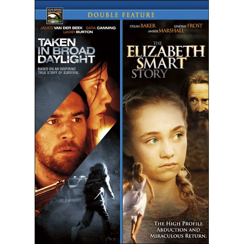 Taken in Broad Daylight / Bonus: Elizabeth Smart Story