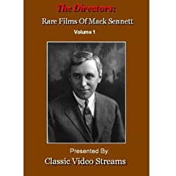 The Directors: Rare Films Of Mack Sennett Vol. 1