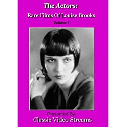 The Actors: Rare Films Of Louise Brooks Vol.1