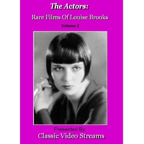 The Actors: Rare Films Of Louise Brooks Vol.2