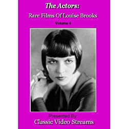 The Actors: Rare Films Of Louise Brooks Vol.4