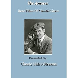 The Actors: Rare Films Of Charlie Chase