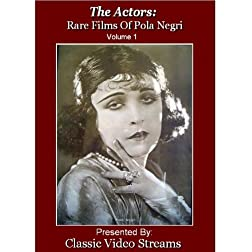 The Actors: Rare Films Of Pola Negri Vol.1