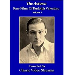 The Actors: Rare Films Of Rudolph Valentino Vol.1