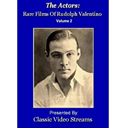 The Actors: Rare Films Of Rudolph Valentino Vol.2
