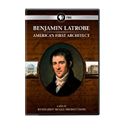 Benjamin Latrobe: America's First Architect