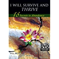 I Will Survive and Thrive: 18 Secrets to Abundance