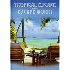 Tropical Escape, Escape Worry