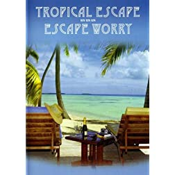 Tropical Escape, Escape Worry