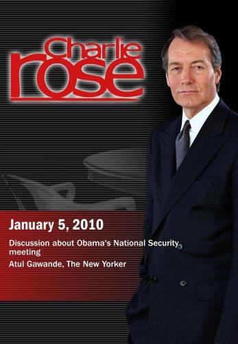 Charlie Rose - Obama's National Security meeting /Atul Gawande (January 5, 2010)