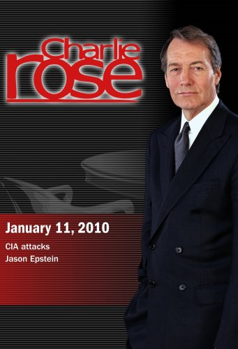 Charlie Rose - CIA attacks / Jason Epstein (January 11, 2010)