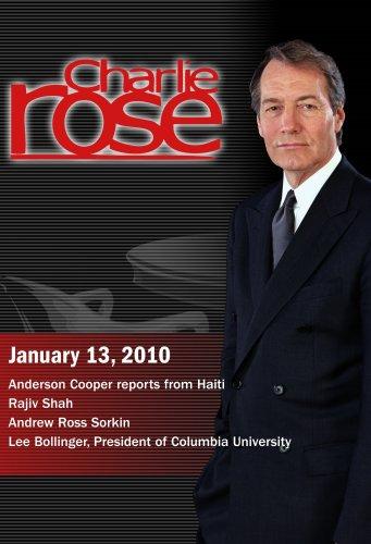 Charlie Rose - Anderson Cooper / Rajiv Shah / Andrew Ross Sorkin /Lee Bollinger (January 13, 2010)
