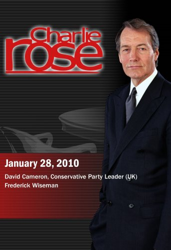 Charlie Rose - David Cameron, Conservative Party Leader (UK) / Frederick Wiseman (January 28, 2010)