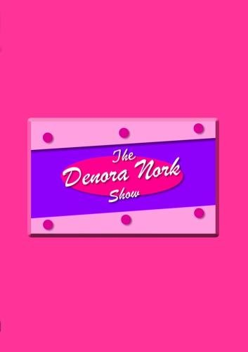 The Denora Nork Show
